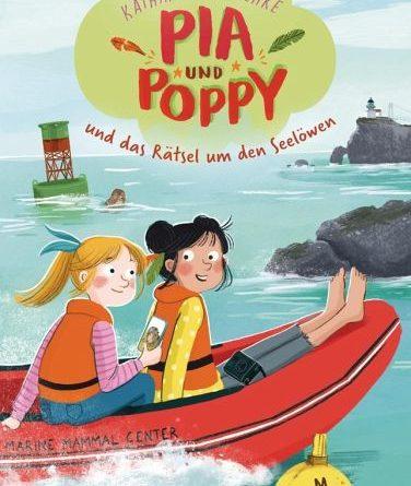 Katharina Reschke: Pia und Poppy und das Rätsel um den Seelöwen – illustriert von Anne-Kathrin Behl