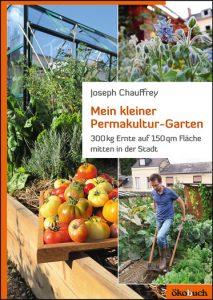 Joseph Chauffrey - Mein kleiner Permakultur-Garten